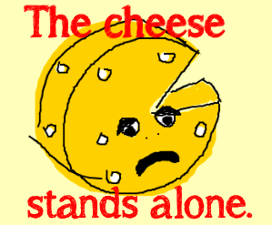 the-cheese-stands-alone